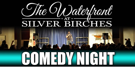 Comedy Night at the Waterfront at Silver Birches tickets