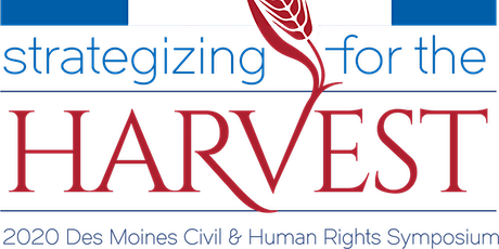 2020 DSM Civil & Human Rights Symposium: Strategizing for the Harvest  tickets