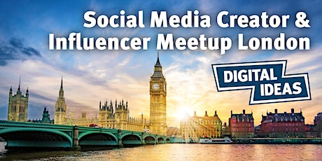 Social Media Creator & Influencer Meetup London #1 tickets