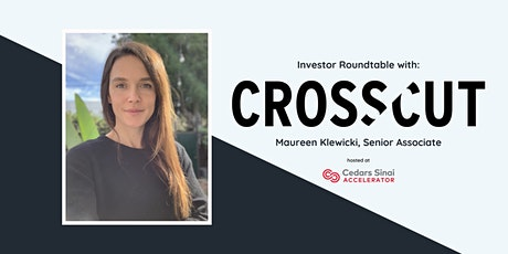 Investor Roundtable with Maureen Klewicki (Crosscut Ventures) tickets
