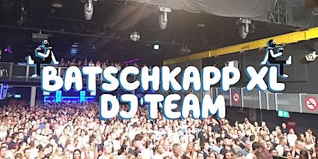 Die Stehung mit dem Batschkapp XL DJ Team Tickets