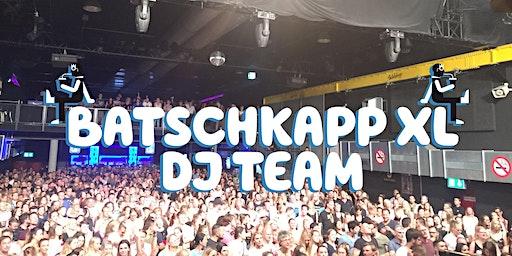 Die Stehung mit dem Batschkapp XL DJ Team