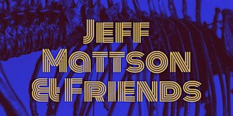 Jeff Mattson & Friends tickets