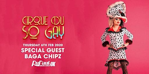 Cirque Du So Gay London With Baga Chipz