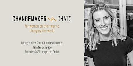 Changemaker Chats Munich – with Jennifer Schwade, Founder & CEO shape me tickets