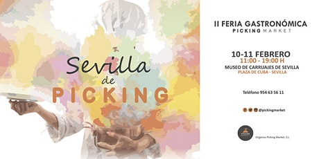 Sevilla de Picking. II Feria Gastronómica Picking Market entradas