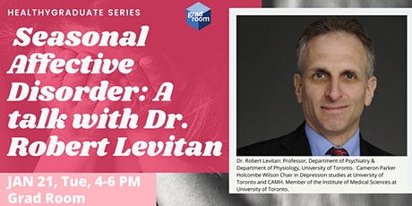 Seasonal Affective Disorder: A talk with Dr. Robert Levitan tickets