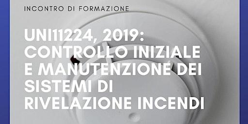 NORMA UNI11224:2019   CONTROLLO INIZIALE, MANUTENZIONE RIVELAZIONE INCENDIO