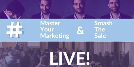 Master Your Marketing & Smash The Sale : LIVE tickets
