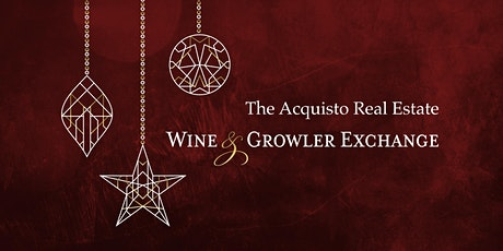 Annual Acquisto Real Estate Wine & Growler Exchange tickets