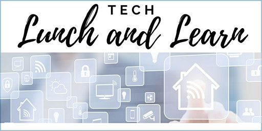 Gadgets and Apps that will do the work for you - Tech Lunch and Learn