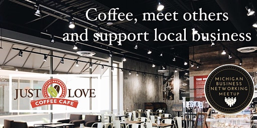 Coffee Networking at Just Love Coffee // February