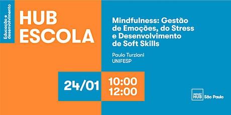 MINDFULNESS: gestão das emoções, do stress e desenvolvimento de soft skills ingressos