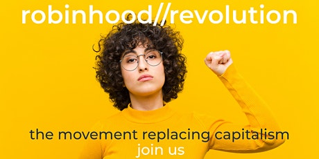 robinhood//intro night: How you can start to replace Capitalism Tickets