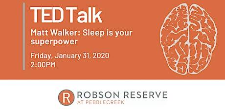 TED Talk: Sleep is your Superpower   Matt Walker tickets