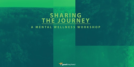 Sharing the Journey: A Mental Wellness Workshop