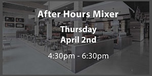 2020 April After Hours Mixer - Cancelled