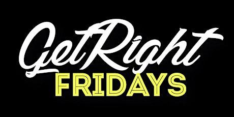 Get Right Fridays tickets