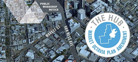 Market Octavia Plan Amendment (The Hub) Meeting #5 tickets