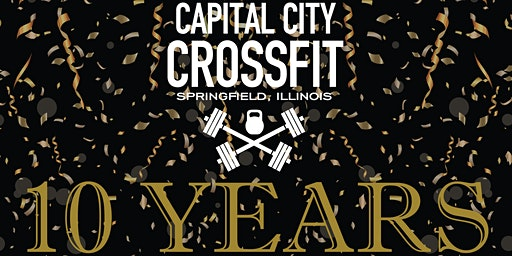 Capital City CrossFit's 10 Year Anniversary Party!