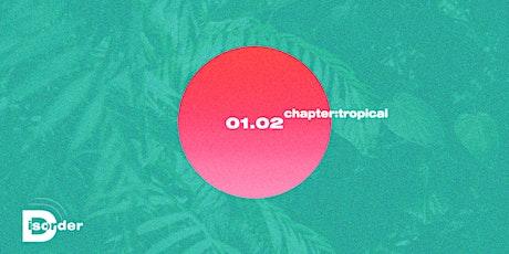 Disorder chapter:tropical ingressos