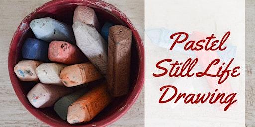 Pastel Still Life Drawing - new arrangement!