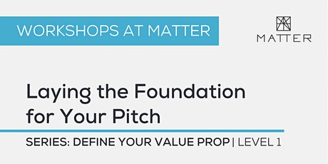 MATTER Workshop: Laying the Foundation for Your Pitch tickets