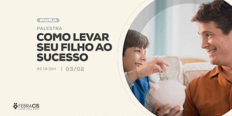 [POA] Palestra Como Levar seu Filho ao Sucesso 03/02/2020 ingressos