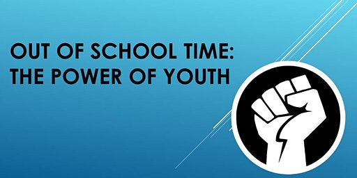 Out of School Time: The Power of Youth