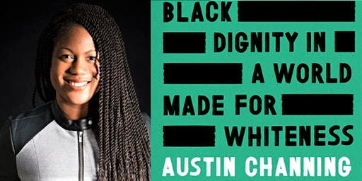 Roger W. Heyns Lecture featuring Austin Channing Brown