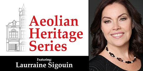 Aeolian Heritage Series: Laurraine Sigouin tickets