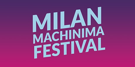 MILAN MACHINIMA FESTIVAL 2020 tickets