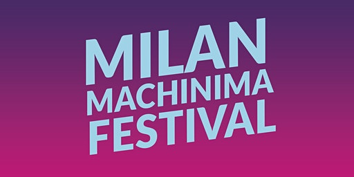 MILAN MACHINIMA FESTIVAL 2020
