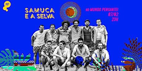 07/02 - SAMUCA E A SELVA CONVIDAM FELIPE CORDEIRO NO MUNDO PENSANTE ingressos
