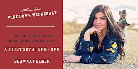 Wine Down Wednesday with Shawna Palmer tickets