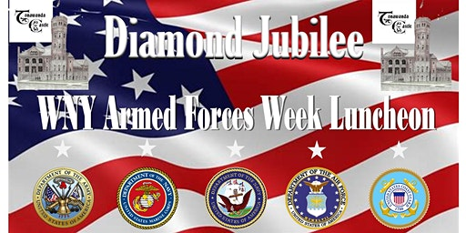Diamond Jubilee Western New York Armed Forces Week Military Luncheon
