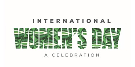 International Women's Day: A Celebration  tickets