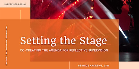 Setting the Stage: Co-Creating the Agenda for Reflective Supervision tickets
