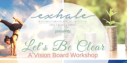 Let's Be Clear - A Vision Board Workshop