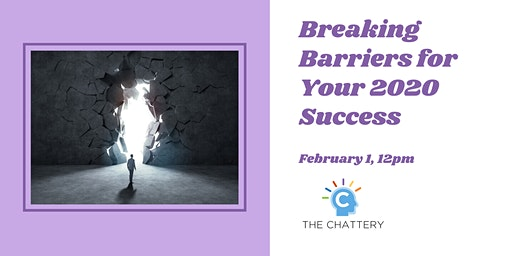 Breaking Barriers for Your 2020 Success