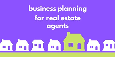 Business Planning Workshop for Real Estate Agents tickets