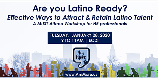 Are You Latino Ready? Effective Ways to Attract and Retain Latino Talent
