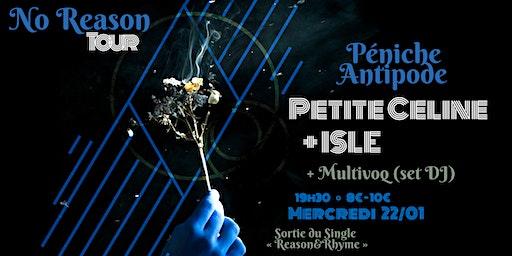 No Reason Tour: Petite Celine [US] avec ISLE [NL] +DJ Multivoq à la Péniche
