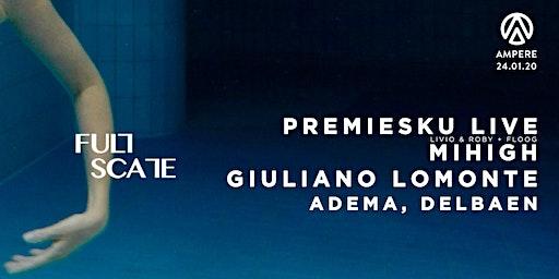 Ampere x Full Scale | Premiesku live, Mihigh, Giuliano Lomonte