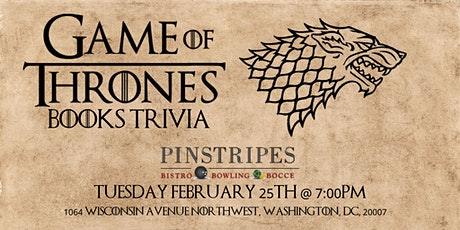Game of Thrones Books Trivia at Pinstripes Georgetown tickets