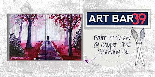 Paint & Brew | ART BAR 39 & Copper Trail Brewing Public Event