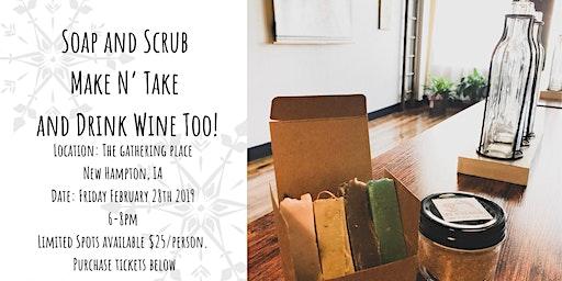 Soap and Scrub Make N' Take and Drink Wine Too!