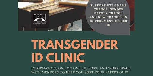 TRANSGENDER ID CLINIC* Support with name change, gender marker change, and new changes in government-issued ID options for trans people