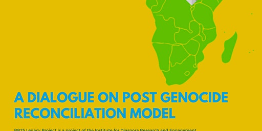RR25 Legacy Project - A Dialogue on Post Genocide Reconciliation Model