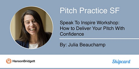 Pitch Practice SF: Speak to Inspire Workshop & Pitch Practice tickets